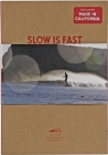 Slow Is Fast: On the Road at Home [With Poster and DVD] Cover Image