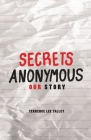 Secrets Anonymous: Our Story Cover Image