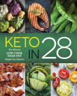 Keto in 28: The Ultimate Low-Carb, High-Fat Weight-Loss Solution Cover Image