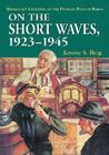 On the Short Waves, 1923-1945: Broadcast Listening in the Pioneer Days of Radio Cover Image