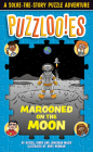Puzzlooies! Marooned on the Moon: A Solve-the-Story Puzzle Adventure Cover Image