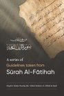 A Series of Guidelines Taken from SŪrah Al-FĀtihah Cover Image