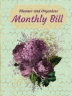 Monthly Bill Planner and Organizer: Finacial plannersBudget planner organizerSavings bookBudget bookBudget and planner organizer Cover Image
