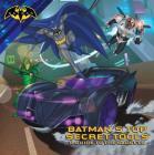 Batman's Top Secret Tools: A Guide to the Gadgets Cover Image