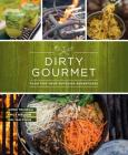 Dirty Gourmet: Food for Your Outdoor Adventures Cover Image