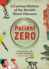 Patient Zero: A Curious History of the World's Worst Diseases Cover Image