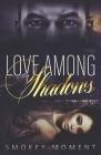 Love Among Shadows Cover Image