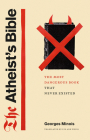 The Atheist's Bible: The Most Dangerous Book That Never Existed Cover Image