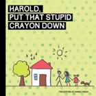 Holly, Drop That Friggin' Marker!: A Children's Book for Grown Ups Cover Image