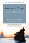 Sources of Power, 20th Anniversary Edition: How People Make Decisions Cover Image