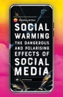 Social Warming: The Dangerous and Polarising Effects of Social Media Cover Image
