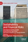 Sustainability and Financial Risks: The Impact of Climate Change, Environmental Degradation and Social Inequality on Financial Markets (Palgrave Studies in Impact Finance) Cover Image
