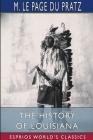The History of Louisiana (Esprios Classics) Cover Image