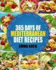 Mediterranean: 365 Days of Mediterranean Diet Recipes (Mediterranean Diet Cookbook, Mediterranean Diet For Beginners, Mediterranean C Cover Image
