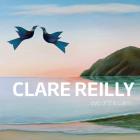 Clare Reilly: Eye of the Calm Cover Image