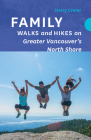 Family Walks and Hikes on Greater Vancouver's North Shore Cover Image