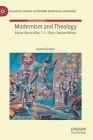 Modernism and Theology: Rainer Maria Rilke, T. S. Eliot, Czeslaw Milosz (Palgrave Studies in Modern European Literature) Cover Image