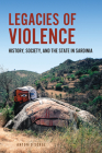 Legacies of Violence: History, Society, and the State in Sardinia (Anthropological Horizons) Cover Image