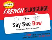 More French Slanguage: A Fun Visual Guide to French Terms and Phrases Cover Image