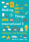 Making Things International 2: Catalysts and Reactions Cover Image