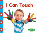 I Can Touch (Senses) Cover Image