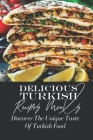 Delicious Turkish Recipes Meals: Discover The Unique Taste Of Turkish Food: Traditional Turkish Cuisine Recipes Cover Image