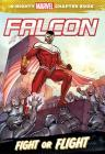 Falcon: Fight or Flight (A Mighty Marvel Chapter Book) Cover Image