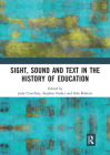 Sight, Sound and Text in the History of Education Cover Image