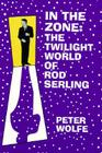 In the Zone: The Twilight World of Rod Serling Cover Image