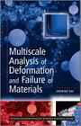 Multiscale Analysis of Deformation and Failure of Materials (Wiley Microsystem and Nanotechnology) Cover Image