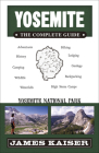 Yosemite: The Complete Guide: Yosemite National Park (Color Travel Guide) Cover Image