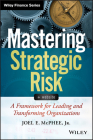 Mastering Strategic Risk: A Framework for Leading and Transforming Organizations (Wiley Finance) Cover Image