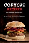 Copycat Recipes: Tasty Dishes from the Most Famous Restaurants to Make at Home. Cracker Barrel, Red Lobster, Chipotle, Olive Garden, Te Cover Image