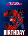 Coloring Book: Spider-Man Web Swing 3rd Birthday, Children Coloring Book, 100 Pages to Color Cover Image
