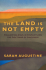 The Land Is Not Empty: Following Jesus in Dismantling the Doctrine of Discovery Cover Image