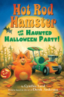 Hot Rod Hamster and the Haunted Halloween Party! Cover Image