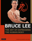 Bruce Lee the Art of Expressing the Human Body (Orphans' Home Cycle #4) Cover Image
