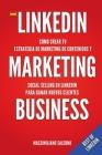 LinkedIn Marketing Business: Manual cómo crear tu estrategia de marketing de contenidos, venta social y generar auténticas relaciones comerciales y Cover Image