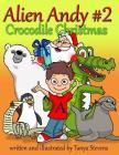 Alien Andy #2: Crocodile Christmas Cover Image