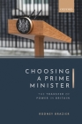 Choosing a Prime Minister: The Transfer of Power in Britain Cover Image