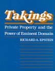 Takings: Private Property and the Power of Eminent Domain Cover Image