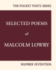 Selected Poems of Malcolm Lowry: City Lights Pocket Poets Number 17 Cover Image