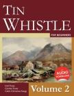 Tin Whistle for Beginners - Volume 2: Irish Tunes, Carolan Tunes, Celtic Christmas Songs Cover Image