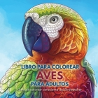 Libro para Colorear Aves para Adultos: Libro de colorear consciente del Birdwatcher Cover Image