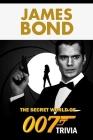 James Bond: The Secret World of 007 Trivia: The Ultimate James Bond 007 Quiz Game Cover Image