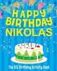 Happy Birthday Nikolas - The Big Birthday Activity Book: Personalized Children's Activity Book Cover Image