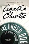 The Under Dog and Other Stories: A Hercule Poirot Collection Cover Image