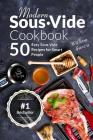 Modern Sous Vide Cookbook: 50+ Easy Sous Vide Recipes for Smart People Cover Image