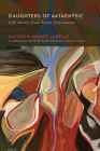 Daughters of Aataentsic: Life Stories from Seven Generations (McGill-Queen's Indigenous and Northern Studies #100) Cover Image