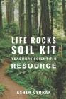 Life Rocks Soil Kit: Teachers Scientific Resource Cover Image